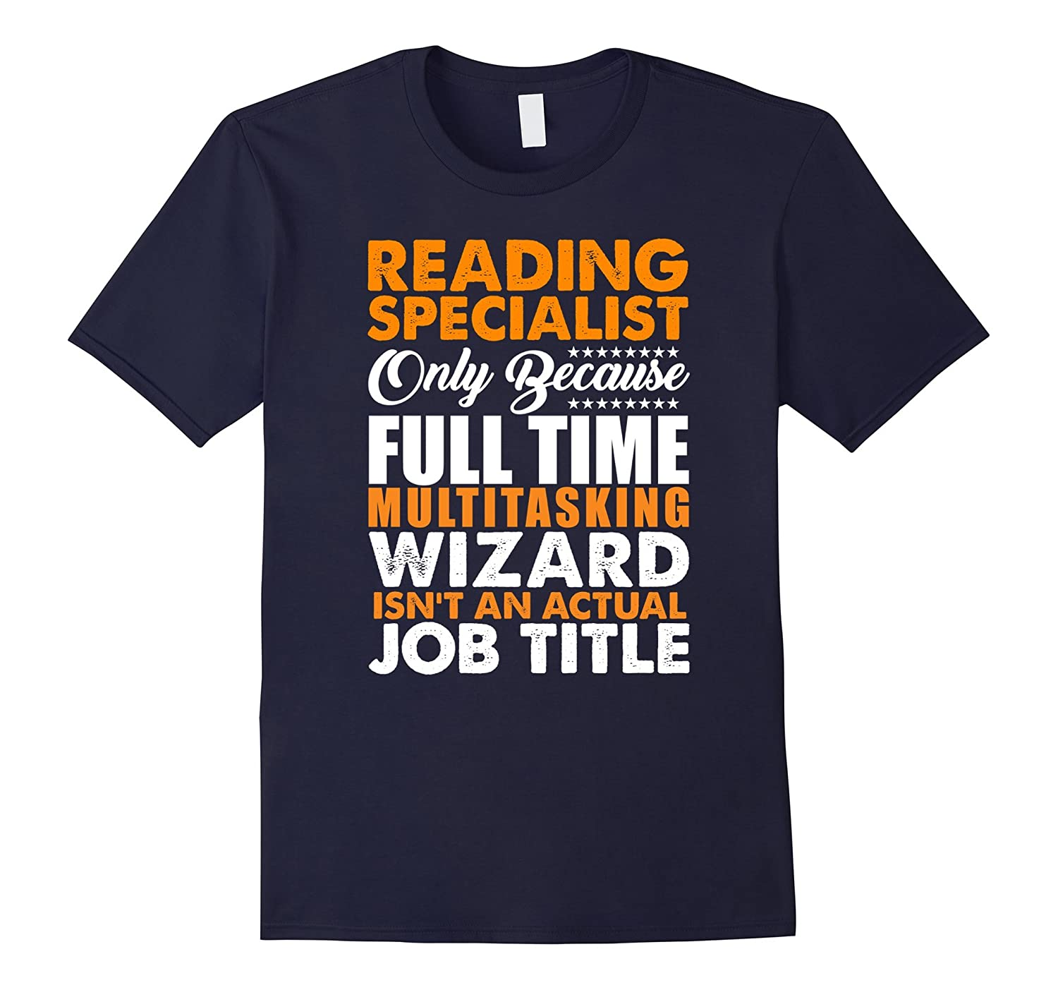 Reading Specialist Is Not An Actual Job Title Wizard T-Shirt-TJ