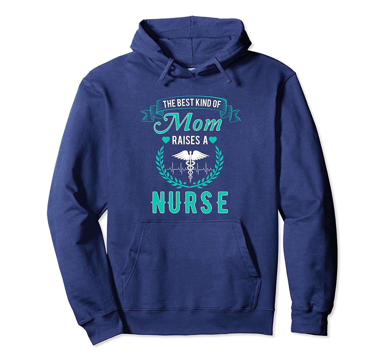 The Best Kind Of Mom Raises A Nurse Hoodie -Nursing Mom Gift-alottee gift