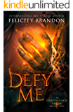 Defy Me: A Paranormal Demon Romance (The Demonology Series Book 2)