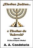 ¿Fiestas Judías o Fiestas de Yahweh? Libro 2: El Día de Reposo (Shabat)