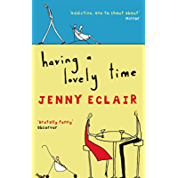 Having A Lovely Time: An addictively funny novel from the Sunday Times bestselling author