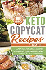 Keto Copycat Recipes: Easy, Tasty and Healthy Cookbook for Making Your Favorite Restaurant Dishes At Home, Losing Weight and Eating Well Everyday On a Ketogenic Diet Kindle Edition