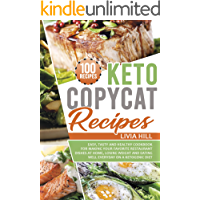 Keto Copycat Recipes: Easy, Tasty and Healthy Cookbook for Making Your Favorite Restaurant Dishes At Home, Losing Weight…