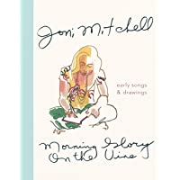 Morning Glory on the Vine: Early Songs and Drawings: Poems and Illustrations