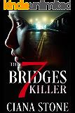The Seven Bridges Killer: A Serial Killer Thriller (Psychics & Serial Killers Book 1)