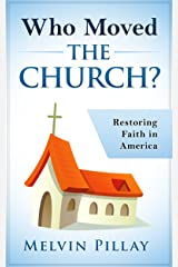 Who Moved The Church?: Restoring Faith in America