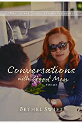 Conversations with Good Men Kindle Edition