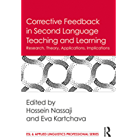 Corrective Feedback in Second Language Teaching and Learning: Research, Theory, Applications, Implications
