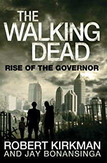 The walking dead 1 ebook robert kirkman tony moore amazon rise of the governor the governor series book 1 fandeluxe Image collections
