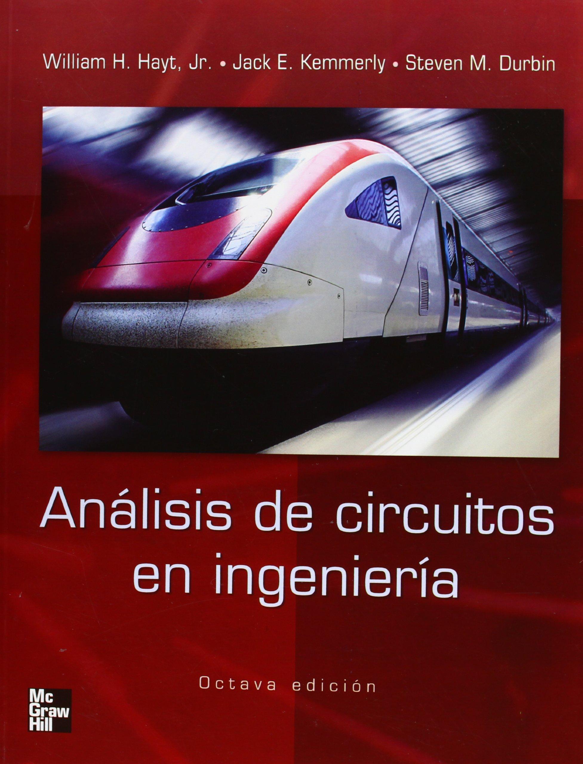 ANALISIS DE CIRCUITOS EN INGENIERIA: Amazon.es: William Hyatt, Jack Kemmerly, Steven Durbin: Libros