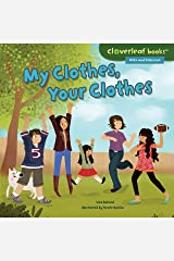 My Clothes, Your Clothes (Cloverleaf Books ™ — Alike and Different) Kindle Edition