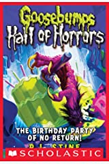 Goosebumps Hall of Horrors #6: The Birthday Party of No Return! Kindle Edition
