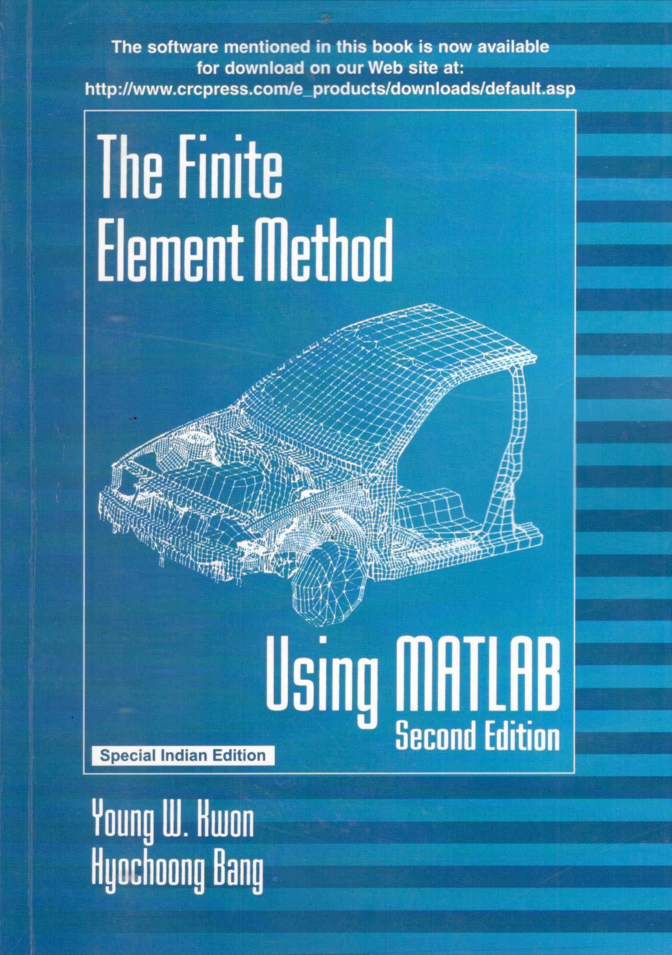 Finite Element Method Using Matlab 2Nd Ed.: Hyochoong Bang Young W . Kwon:  9781138386013: Books - Amazon.ca