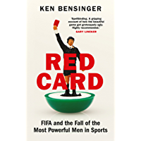 Red Card: FIFA and the Fall of the Most Powerful Men in Sports (English Edition)