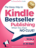Kindle Bestseller Publishing: Write a Bestseller in 30 Days! (Beginner Internet Marketing Series Book 5)