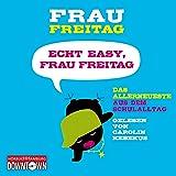 Echt easy, Frau Freitag!: Das Allerneueste aus dem Schulalltag: 3 CDs