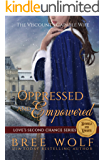 Oppressed & Empowered: The Viscount's Capable Wife (A Regency Christmas Romance) (Love's Second Chance Series: Tales of…