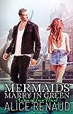 Mermaids Marry in Green (Sea of Love Book 3)
