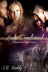 Love Combined (Volkoff Pack Book 3) Kindle Edition