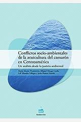 Conflictos Socio-Ambientales De La Acuicultura Del Camarûn En Centroamèrica. Un An·Lisis Desde La Justicia Ambiental. (Spanish Edition) Paperback