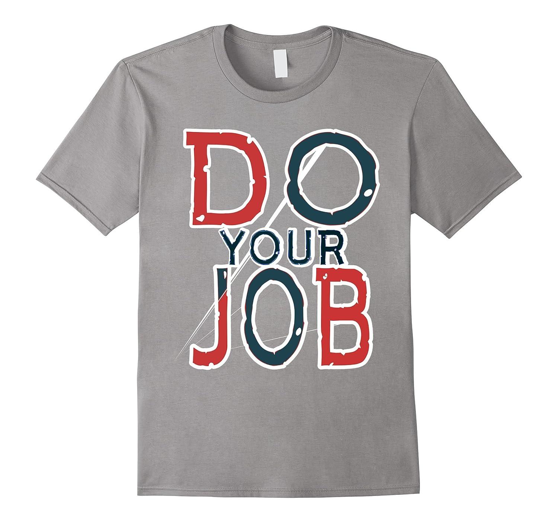 Do your job t-shirt-PL