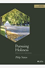 Pursuing Holiness - Bible Study Book: Applications from James Paperback