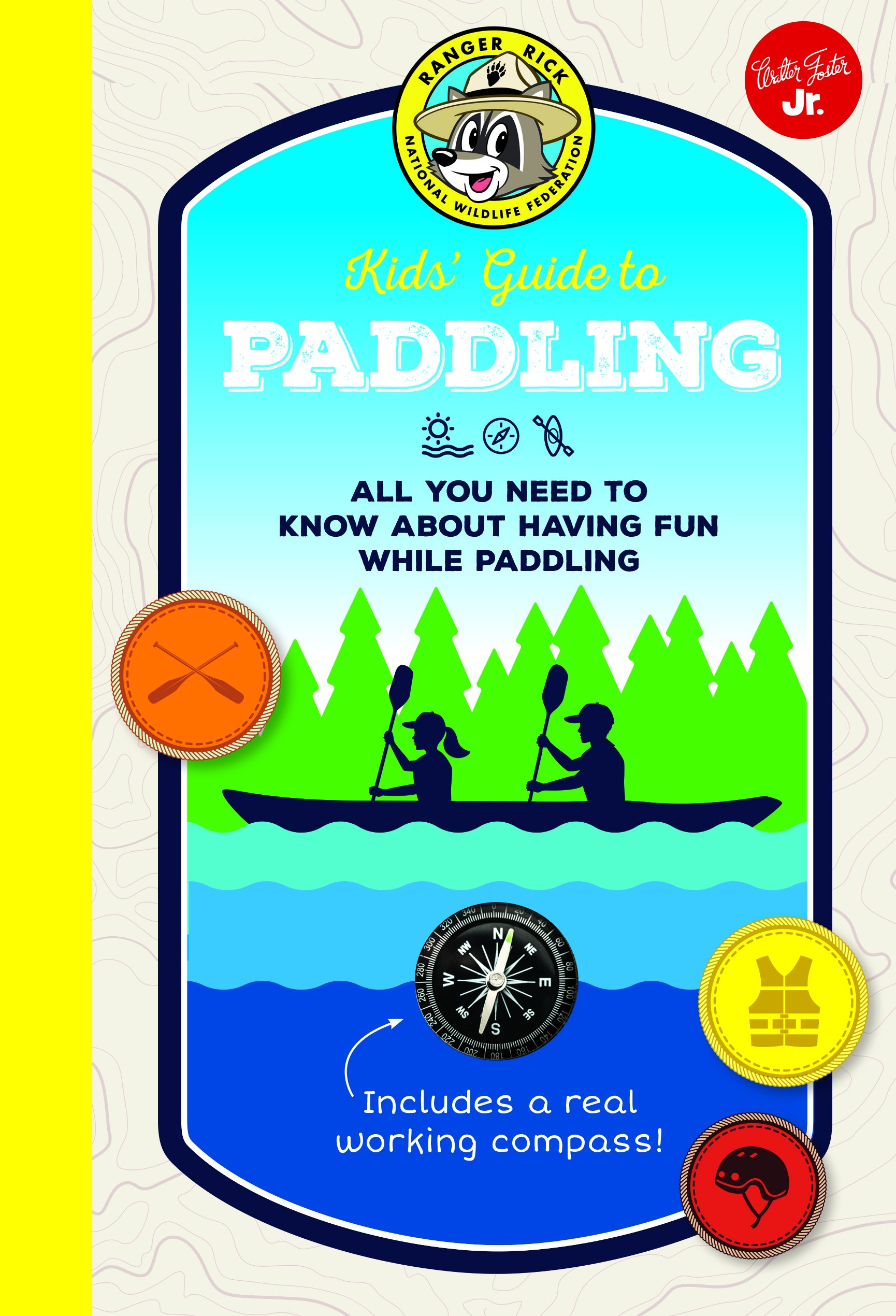 Ranger Rick Kids' Guide to Paddling: All you need to know about having fun while paddling (Ranger Rick Kids' Guides) ebook