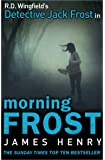 Morning Frost: DI Jack Frost series 3 (DI Jack Frost Prequel)