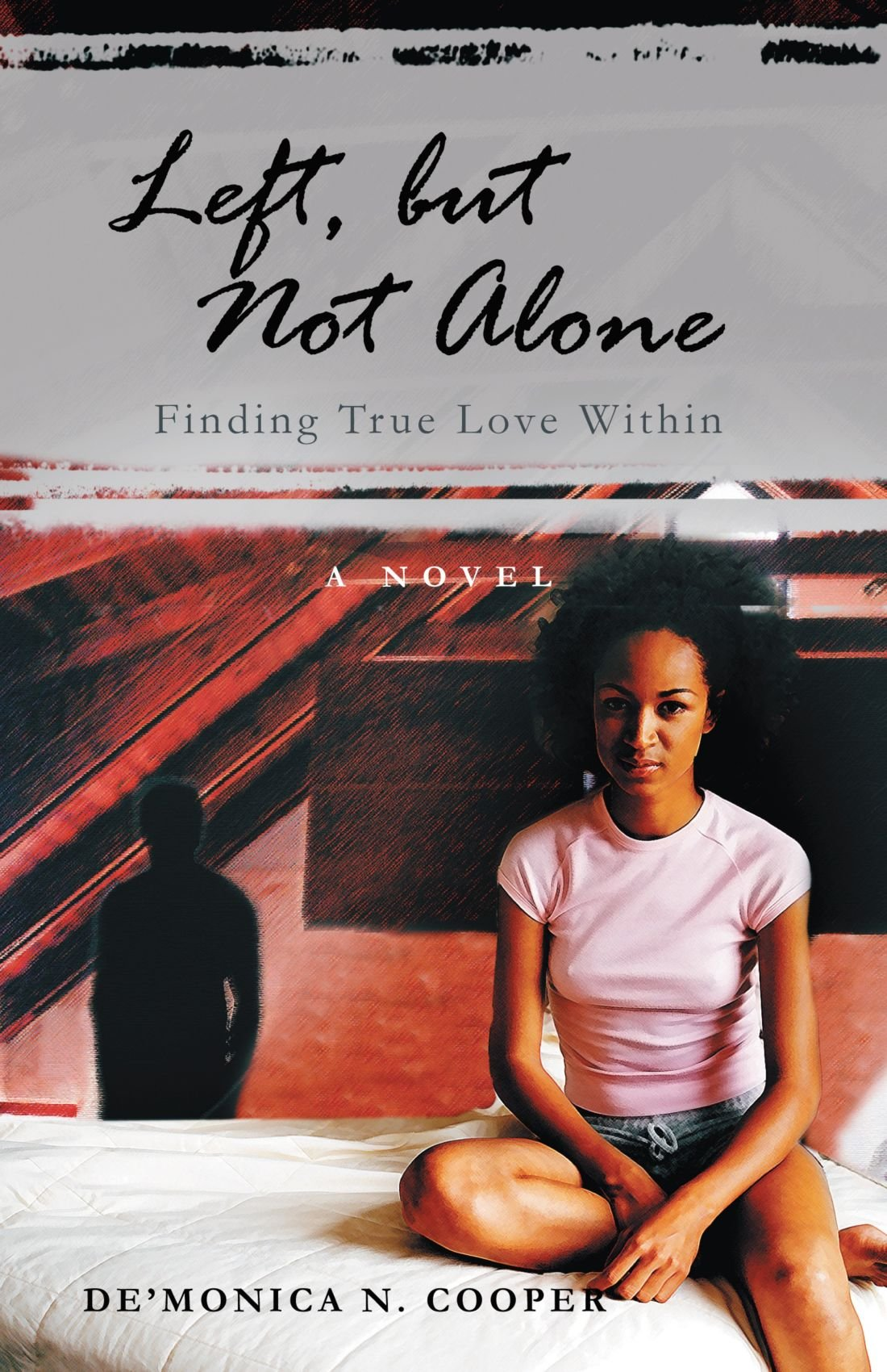 Left, but Not Alone: Finding True Love Within