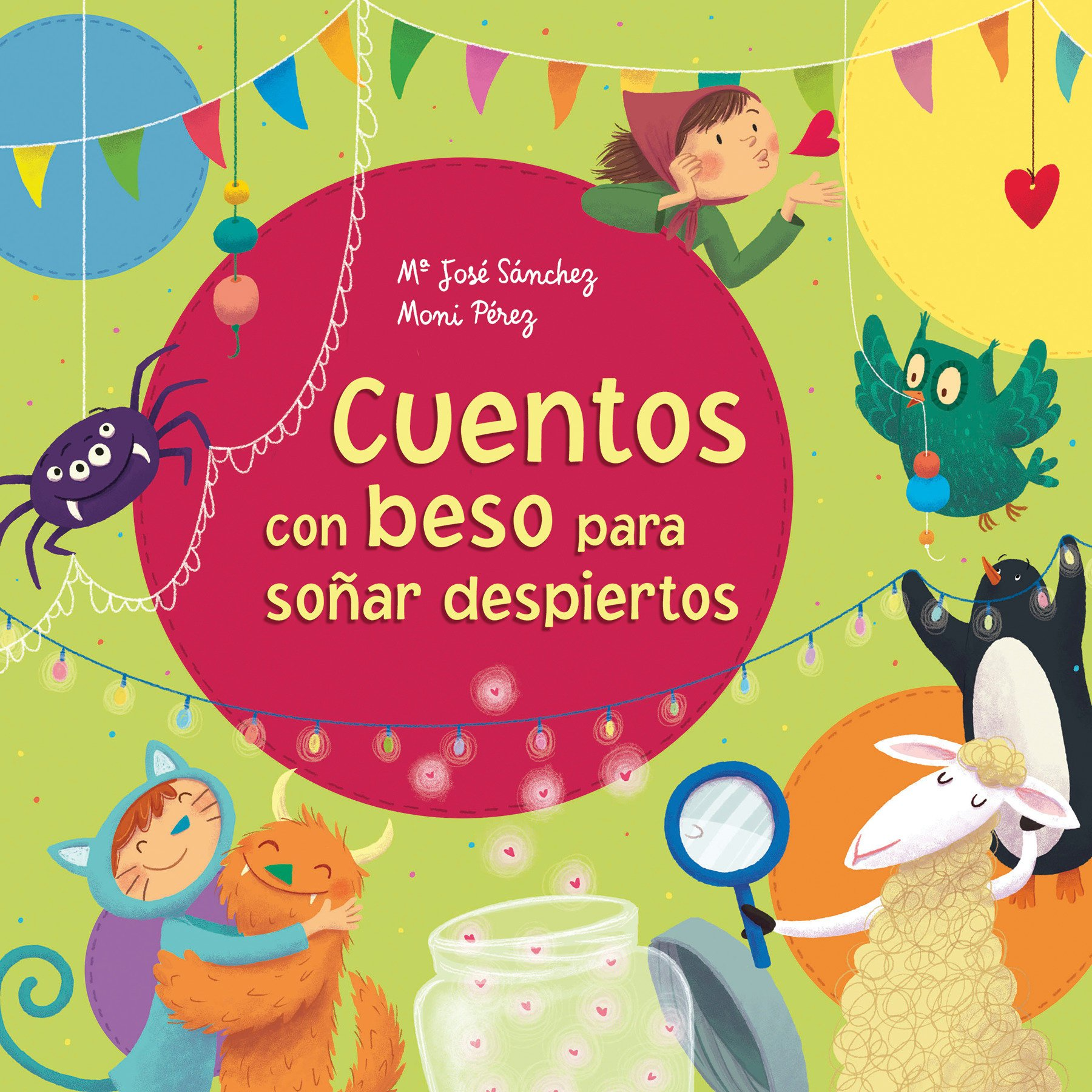 Cuentos con beso para soñar despiertos / Stories With a Kiss to Dream Awake  (Spanish Edition) (Spanish) Hardcover – January 31, 2017