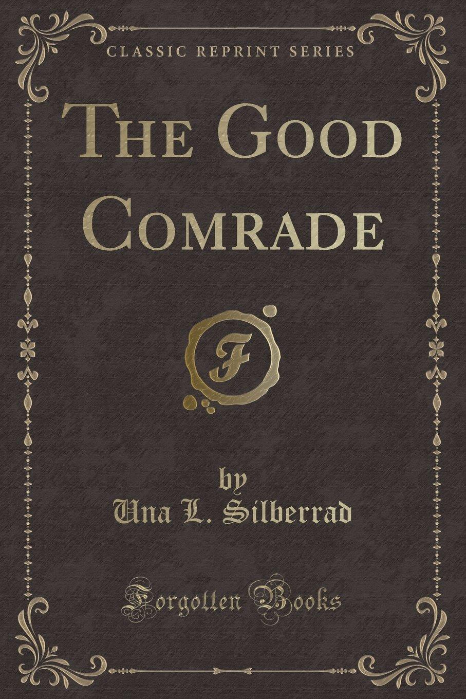 Download The Good Comrade (Classic Reprint) PDF