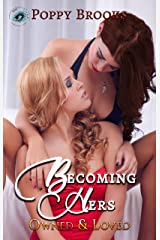 Becoming Hers: Owned and Loved Kindle Edition