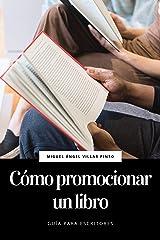 Cómo promocionar un libro (Guía para escritores nº 3) (Spanish Edition) Kindle Edition