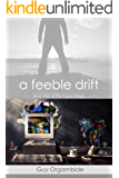 A Feeble Drift: Book One of the Fugue Trilogy