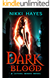Dark Blood (Lethal Magic Book 1)