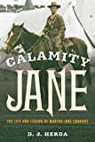 Calamity Jane: The Life and Legend of Martha Jane Cannary