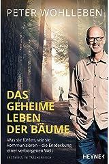 Das geheime Leben der Bäume: Was sie fühlen, wie sie kommunizieren - die Entdeckung einer verborgenen Welt (German Edition) Kindle Edition