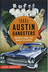 1960s Austin Gangsters: Organized Crime that Rocked the Capital (True Crime) Paperback