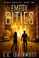 Empty Cities: A Post-Apocalyptic Survival Thriller (Minus America Book 2) Kindle Edition
