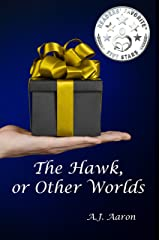The Hawk, or Other Worlds Kindle Edition