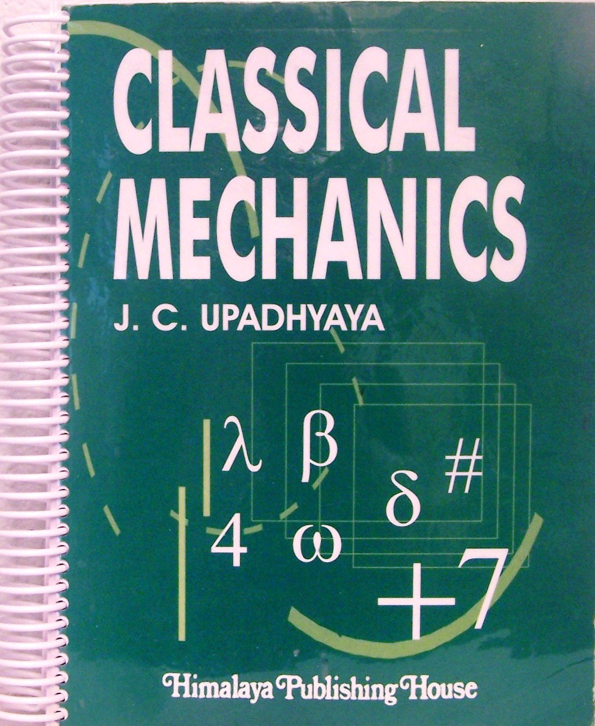 Classical Mechanics: Dr J C Upadhyaya: 9788183182966: Amazon com: Books