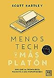 Menos tech y más Platón (Acción Empresarial)