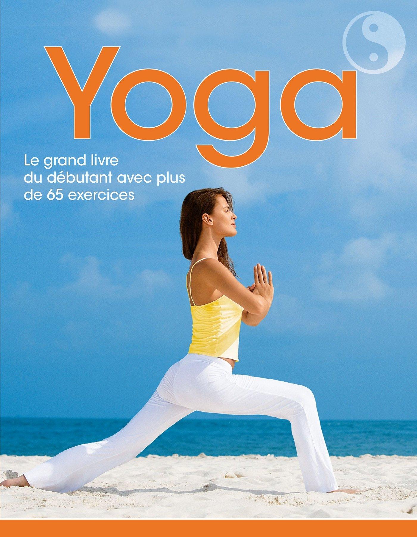 Amazon.fr - Yoga : Le grand livre du yoga avec plus de 65 postures -  Collectif, Barbara Klein, Ulrike Lowis, Claudia Pfeiffer, Robert Polster -  Livres