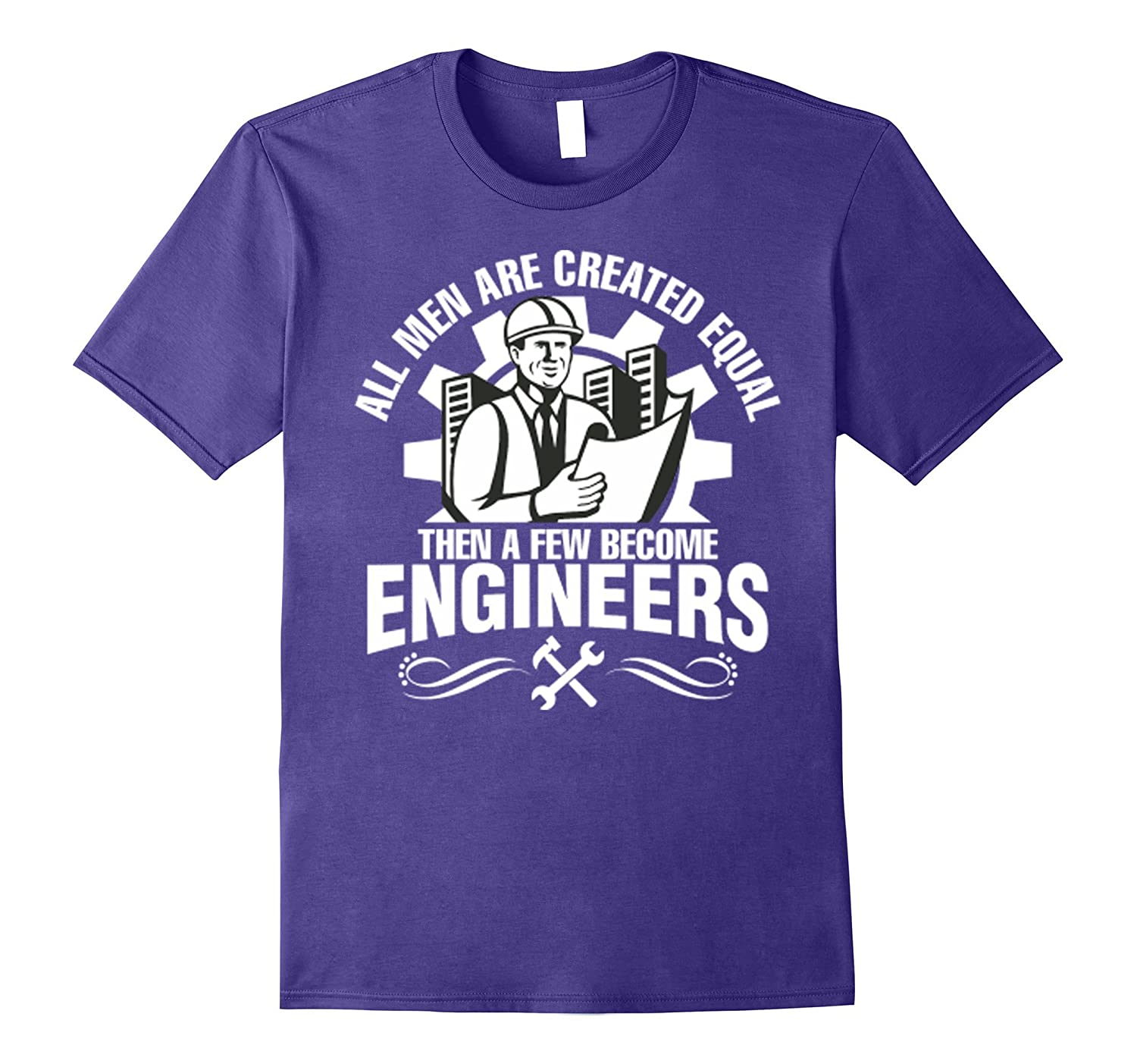 All Men Created Equal Then Few Become Engineers Tshirt-CD