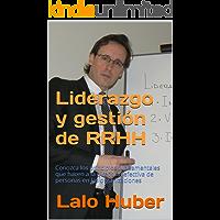 Liderazgo y gestión de RRHH: Conozca los principios fundamentales que hacen a la dirección efectiva de personas en las organizaciones
