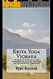 Kriya Yoga Vichara: Integrated Techniques and Philosophy of Ramana Maharshi and Paramahansa Yogananda (English Edition)