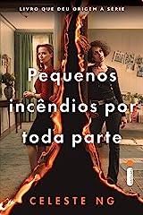 Pequenos incêndios por toda parte (Portuguese Edition) Kindle Edition