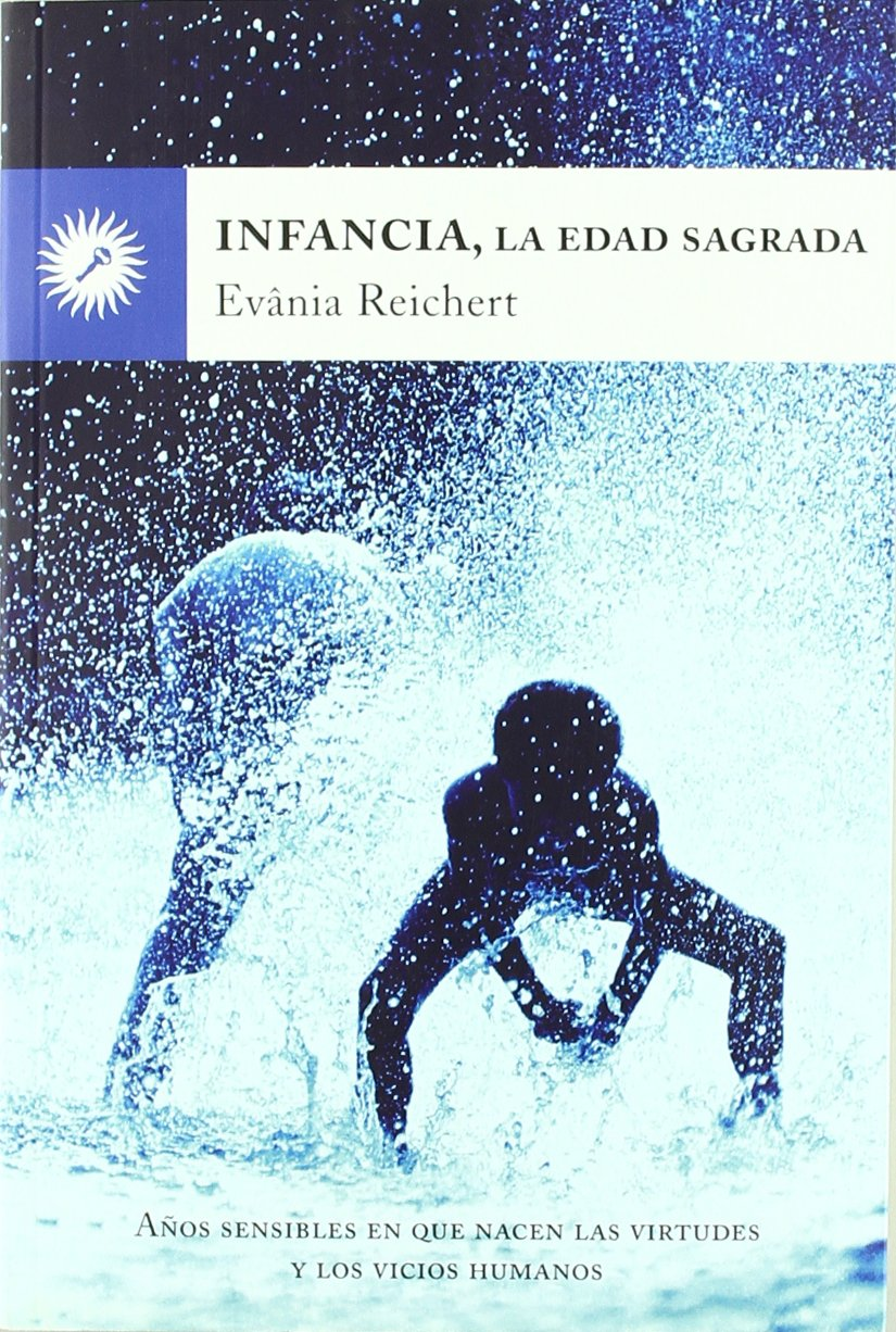 Infancia, la edad sagrada (Educacion (la Llave)): Amazon.es: Evânia  Reichert, Angelica Scherp, Óscar Fontrodona López: Libros