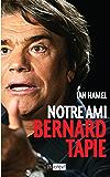 Notre ami Bernard Tapie (Politique, idée, société)