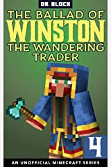 The Ballad of Winston the Wandering Trader, Book 4: (an unofficial Minecraft series) Kindle Edition